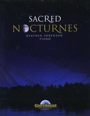 Sacred Nocturnes (Piano Book)   -     By: Heather Sorenson