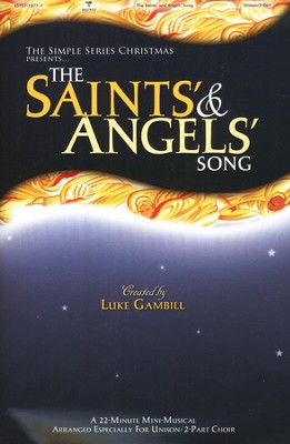The Saints' and Angels' Song: A Simple Christmas   -