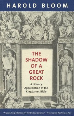 The Shadow of a Great Rock: A Literary Appreciation of the King James Bible  -     By: Harold Bloom