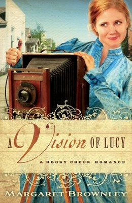 A Vision of Lucy - eBook  -     By: Margaret Brownley