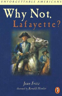 Why Not Lafayette?  -     By: Jean Fritz