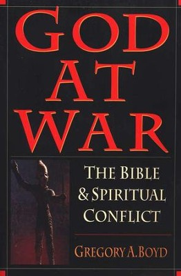 God at War: The Bible and Spiritual Conflict  -     By: Gregory A. Boyd