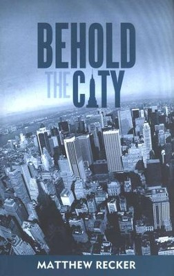 Behold the City with Spiritual Wisdom  -     By: Matthew Recker