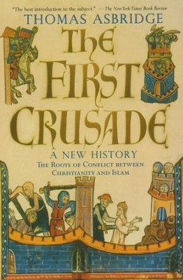 The First Crusade: A New History     -     By: Thomas Asbridge