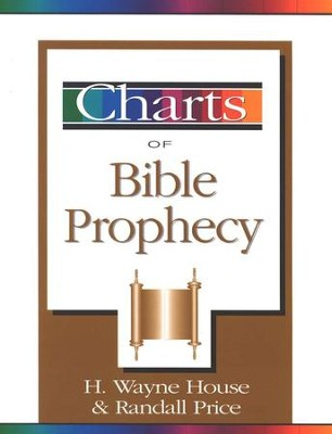 Charts of Bible Prophecy   -     By: H. Wayne House, Randall Price