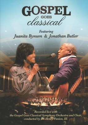 Gospel Goes Classical, DVD   -     By: Juanita Bynum, Jonathan Butler