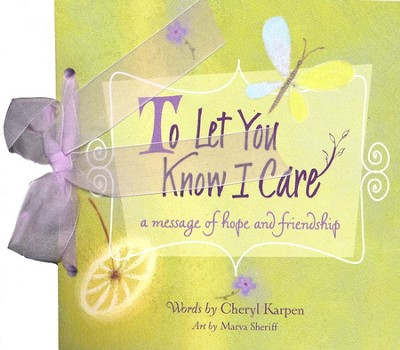 To Let You Know I Care  -     By: Cheryl Karpen