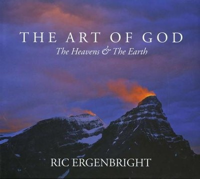 The Art of God: The Heavens and the Earth   -     By: Ric Ergenbright