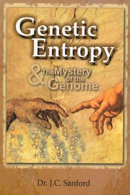 Genetic Entropy & the Mystery of the Genome - Slightly Imperfect  -     By: John Snaford
