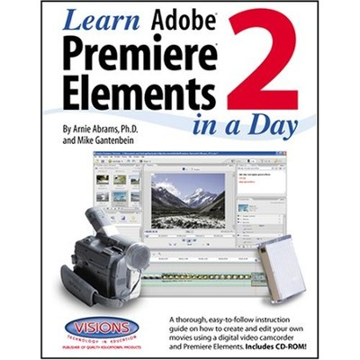 Learn Adobe Premiere Elements 3 in a Day   -     By: Arnie Abrams