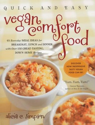 Quick and Easy Vegan Comfort Food   -     By: Alicia C. Simpson