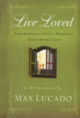 Live Loved: Experiencing God's Presence in Everyday Life - Slightly Imperfect  -     By: Max Lucado