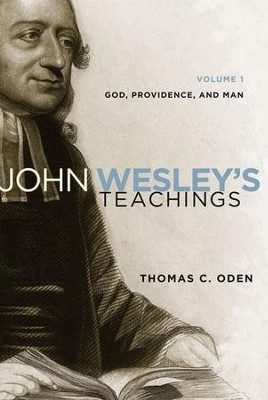John Wesley's Teaching, Volume 1 / Revised - eBook  -     By: Thomas Oden