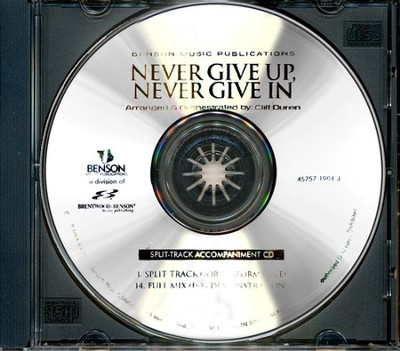 Never Give Up, Never Give In (Split Track Accompaniment CD)  -
