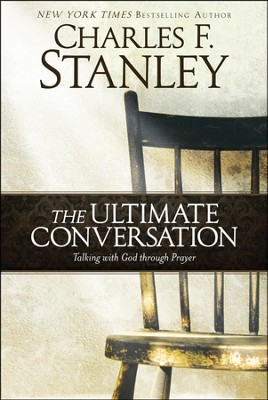 The Ultimate Conversation  -     By: Charles F. Stanley