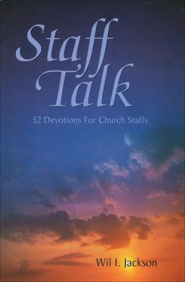 Staff Talk: 52 Devotions for Church Staffs   -     By: Wil Jackson