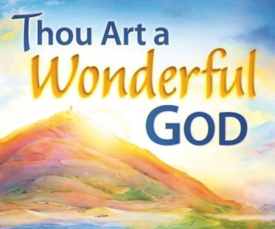 Thou Art a Wonderful God Song Visuals (Primary-Middler)   -