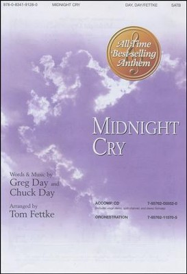Midnight Cry-Satb, Anthem  -     By: Greg Day, Chuck Day, Tom Fettke