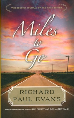 Miles to Go, The Walk Series #2   -     By: Richard Paul Evans
