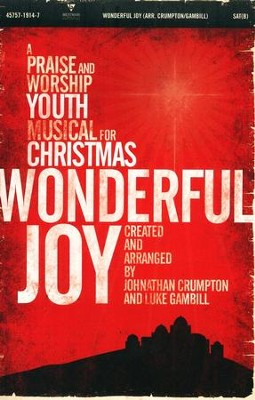 Wonderful Joy: A Praise & Worship Christmas Musical for Youth  -