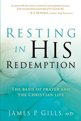 Resting in His Redemption: Experience the love of God that brings true heart contentment - eBook  -     By: James Gills