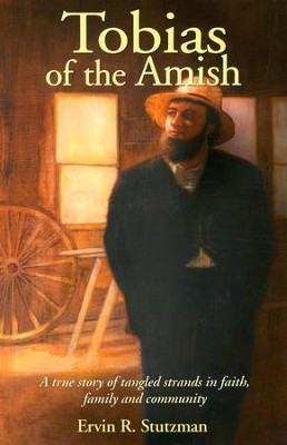 Tobias of the Amish   -     By: Ervin R. Stutzman