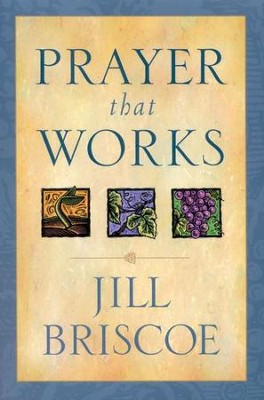 Prayer That Works   -     By: Jill Briscoe