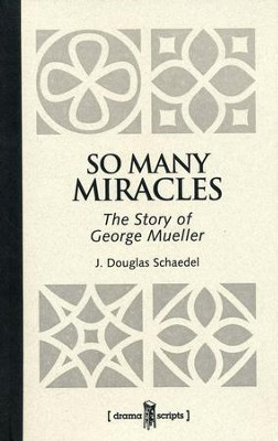 BJU So Many Miracles: The Story of George Mueller   -     By: J. Douglas Schaedel