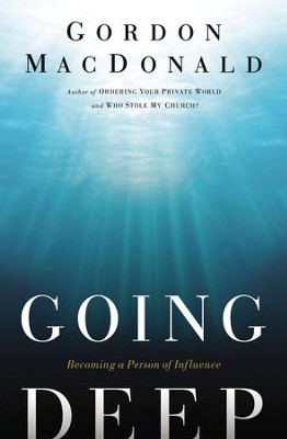 Going Deep: Becoming A Person of Influence - eBook  -     By: Gordon MacDonald