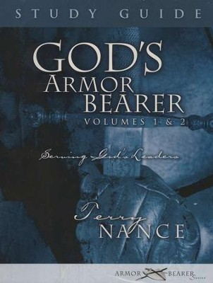 God's Armor Bearer, Volumes 1 & 2: Study Guide   -     By: Terry Nance