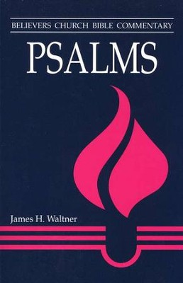Psalms: Believers Church Bible Commentary Series   -     By: James H. Waltner
