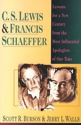 C.S. Lewis & Francis Schaeffer: Lessons for a New  Century  -     By: Scott R. Burson, Jerry Walls