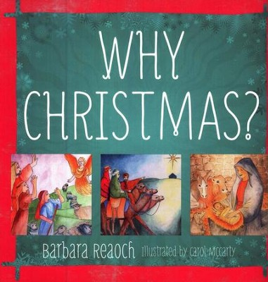 Why Christmas?   -     By: Barbara Reaoch
