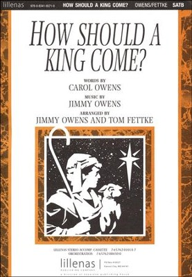How Should A King Come?, Anthem   -     By: Jimmy Owens, Tom Fettke