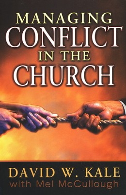 Managing Conflict In The Church   -     By: David Kale, Melvin McCullough