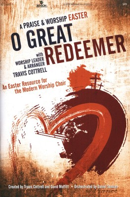O Great Redeemer: A Praise & Worship Easter   -