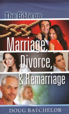 The Bible on Marriage, Divorce and Remarriage  -     By: Doug Batchelor, Haley Trimmer