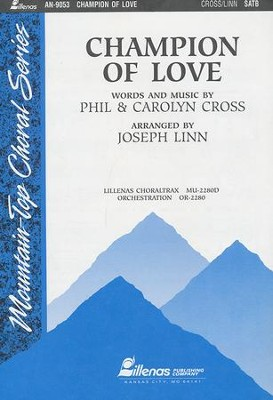 Champion Of Love, Anthem  -     By: Phil Cross, Carolyn Cross