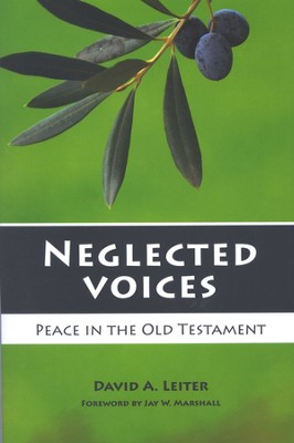 Neglected Voices: Peace in the Old Testament   -     By: David L. Leiter