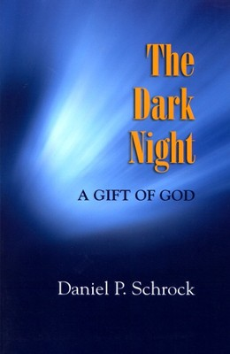 The Dark Night: A Gift of God  -     By: Daniel Schrock