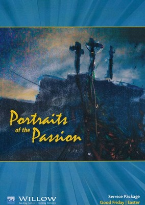 Portraits of the Passion  -     By: Willow Creek Community Church