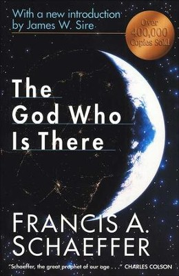 The God Who Is There, 30th Anniversary Edition   -     By: Francis A. Schaeffer