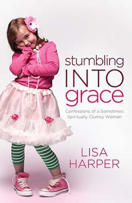 Stumbling Into Grace: Confessions of a Sometimes Spiritually Clumsy Woman - eBook  -     By: Lisa Harper