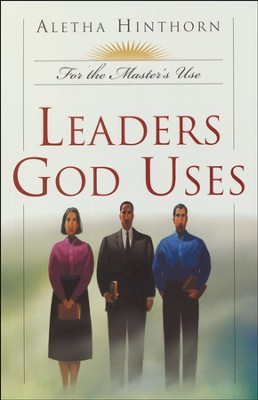 Leaders God Uses  -     By: Aletha Hinthorn
