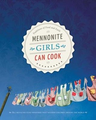 Mennonite Girls Can Cook  -     By: Lovella Schellenberg, Charlotte Penner