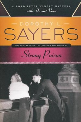 Strong Poison: A Lord Peter Wimsey Mystery with Harriet Vane  -     By: Dorothy L. Sayers