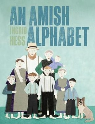An Amish Alphabet  -     By: Ingrid Hess