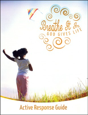 Breathe It In: God Gives Life VBS, Active Response Guide  -