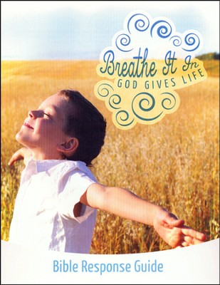 Breathe It In: God Gives Life VBS, Bible Response Guide  -