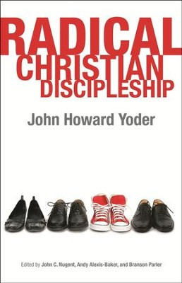 Radical Christian Discipleship  -     By: John Howard Yoder